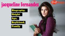 Jacqueline Fernandez Biography, Height Age, Boyfriend, Family